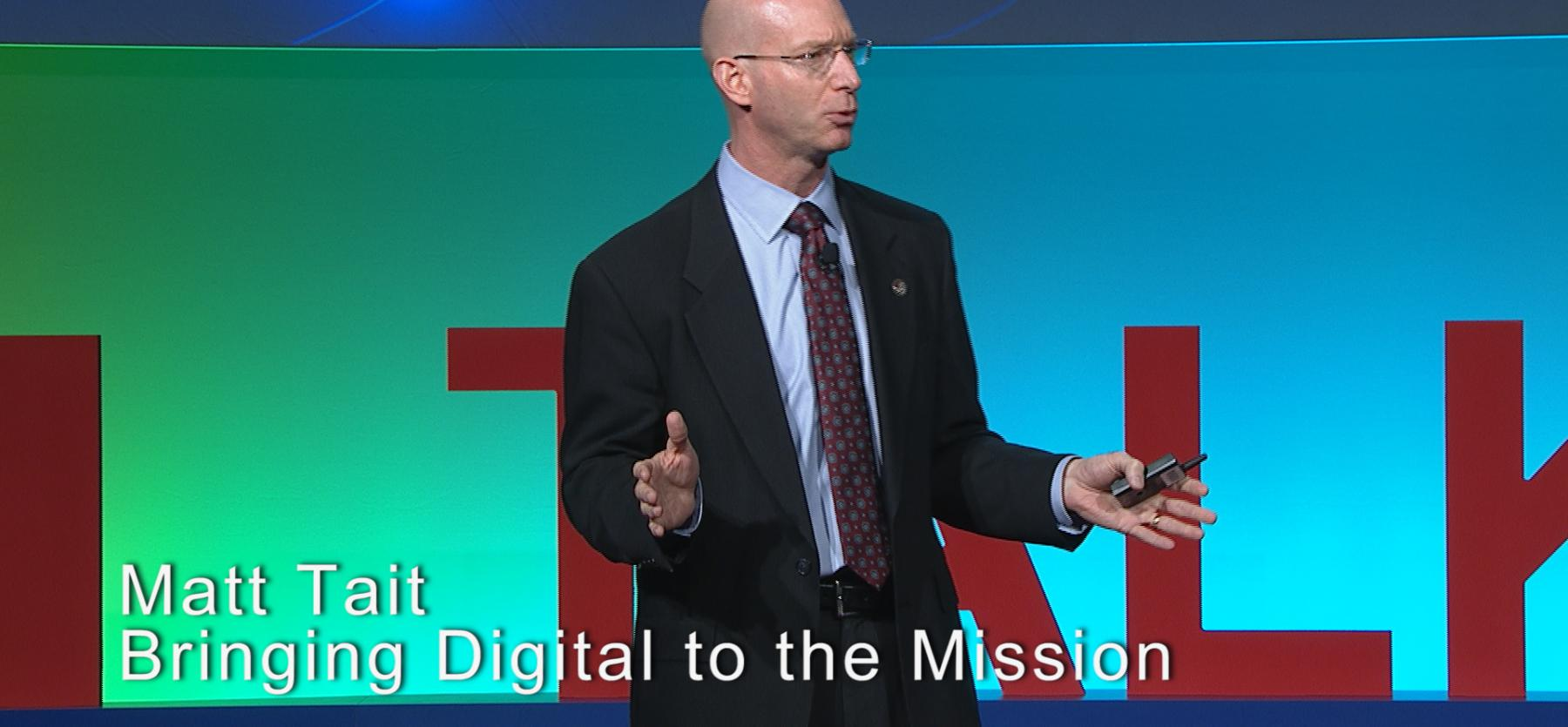 Matt Tait Bringing Digital to the Mission